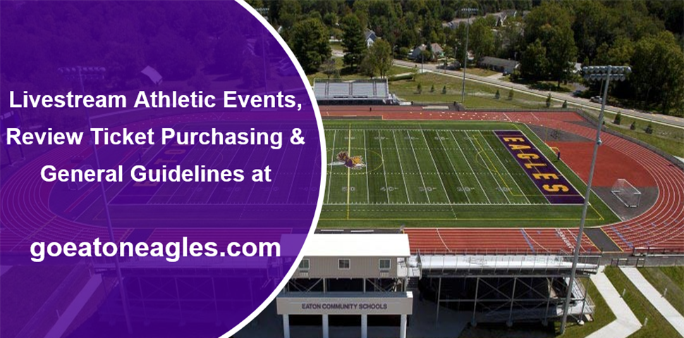 High School stadium with Livestream Athletic Events , ticket purchasing, and General guidelines at goeatoneagles.com