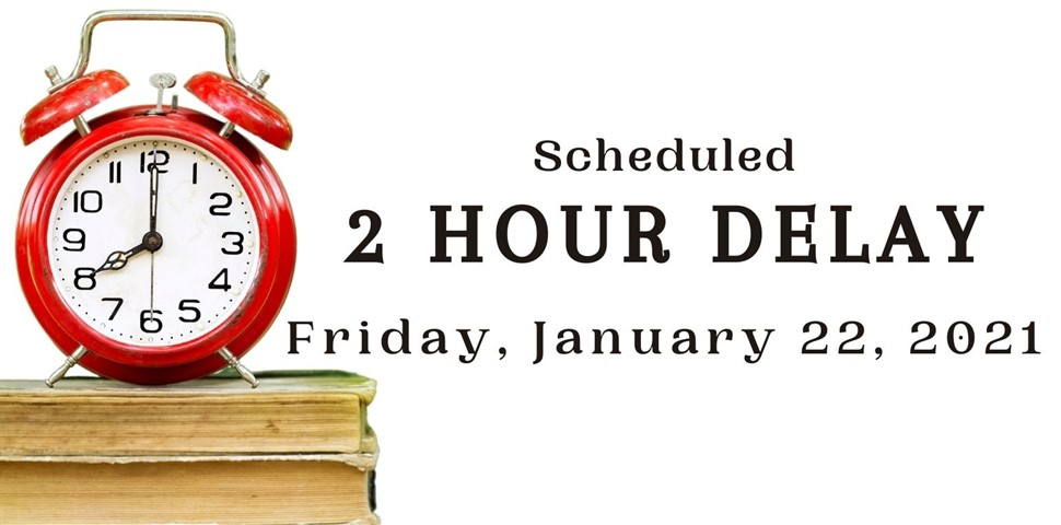 Alarm Clock setting on books. Scheduled 2 Hour Delay January 22, 2021